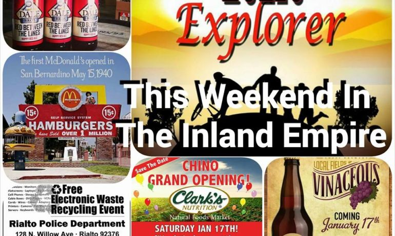 What to do in the Inland Empire this weekend January 16th thru 19th